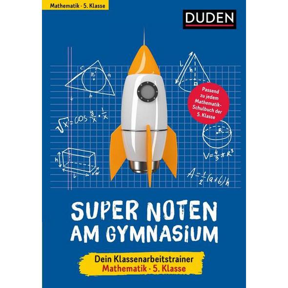 Super Noten am Gymnasium – Klassenarbeitstrainer Mathematik 5. Klasse